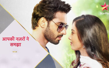 Aapki Nazron Ne Samjha serial on star plus